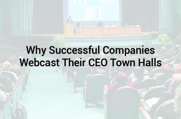 Why Successful Companies Webcast Their CEO Town Halls