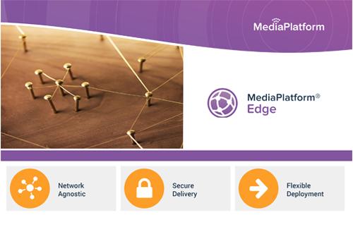 MediaPlatform Edge