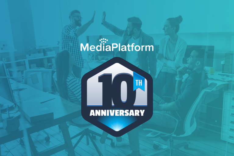 MediaPlatform Celebrates a Decade of Service to the World's Largest  Business Broadcasters