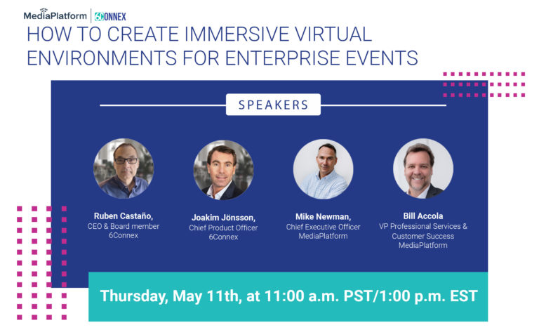 MediaPlatform and 6Connex Create Immersive Virtual  Environments for Enterprise Events