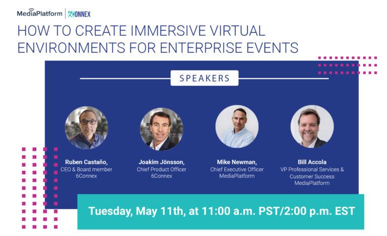MediaPlatform and 6Connex Create Immersive Virtual  Environments for Enterprise Events