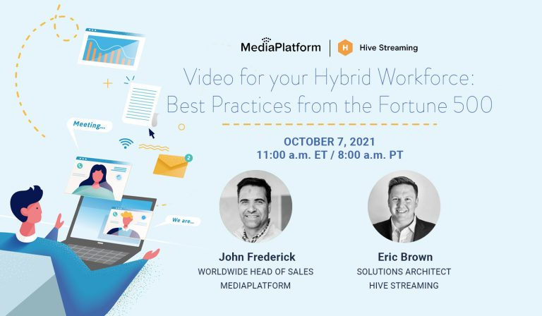 MediaPlatform and Hive Streaming Present: Video for your Hybrid Workforce: Best Practices from the Fortune 500